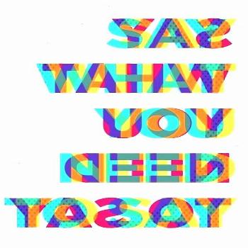 blur right reading and wrong reading type creating blur/ Say What YouYou can...Typography CAHTY blu