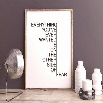 Everything you've ever wanted is on the other side of fear - Printable Poster - Motivational ... Ev