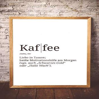 Saying Poster | Definition: Coffee | Beautify your living space - format selectable! -  ** Slogan p