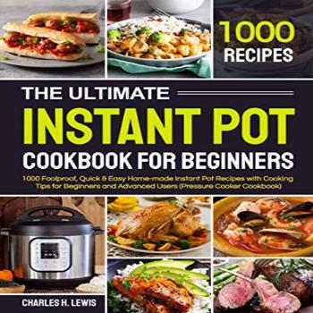 The Ultimate Instant Pot Cookbook for Beginners: 1000